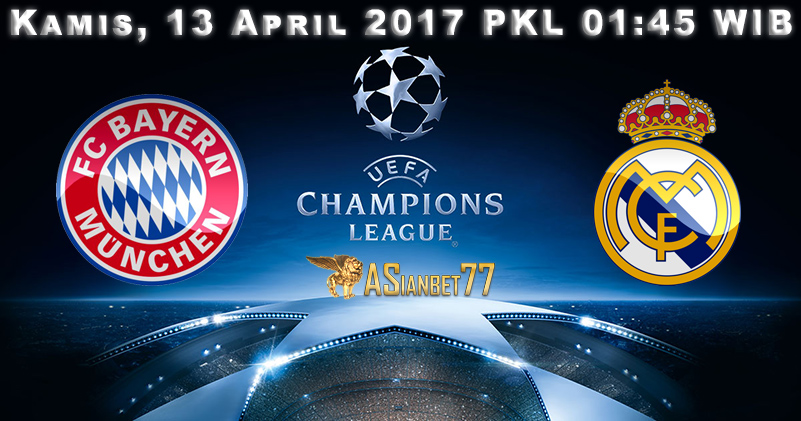 Prediksi Bola : Bayern Munchen Vs Real Madrid 13 April 2017