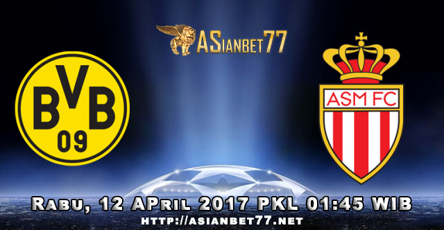 Prediksi Bola : Borrusia Dortmund Vs AS Monaco 12 April 2017
