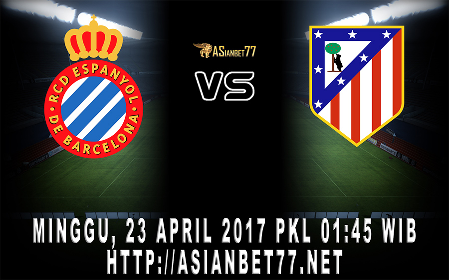 Prediksi Bola : Espanyol Vs Atletico Madrid 23 April 2017