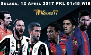 Prediksi Bola Juventus Vs Barcelona 12 April 2017 Asianbet77