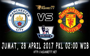 Prediksi Bola Manchester City Vs Manchester United 28 April 2017 Asianbet77
