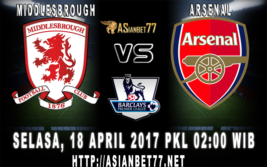 Prediksi Bola : Middlesbrough Vs Arsenal 18 April 2017