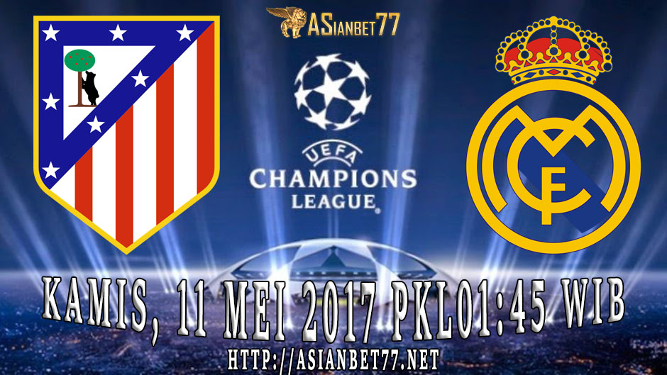 Prediksi Bola : Atletico Madrid Vs Real Madrid 11 Mei 2017