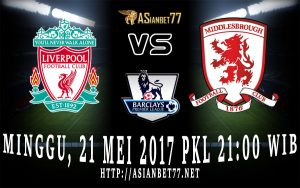 Prediksi Bola Liverpool Vs Middlesbrough 21 Mei 2017 Asianbet77