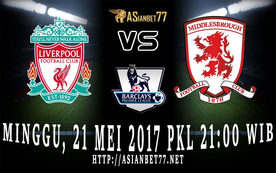 Prediksi Bola : Liverpool Vs Middlesbrough 21 Mei 2017