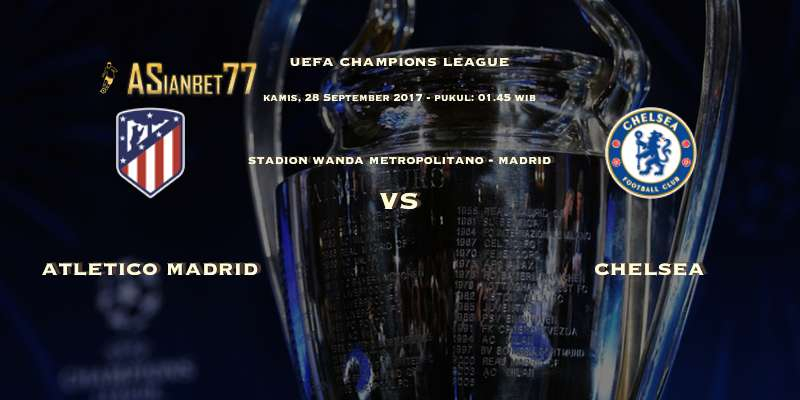 UEFA Champions League Atletico Madrid vs Chelsea Kamis 28 Sep 2017