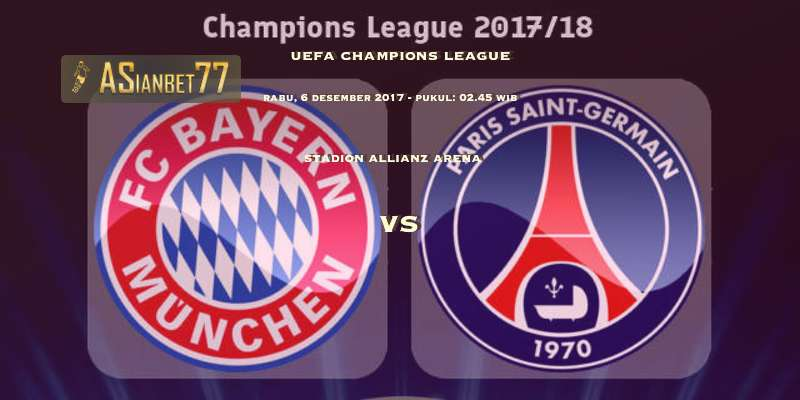 Big Match Champions League Bayern Munchen vs PSG Rabu 6 Desember 2017