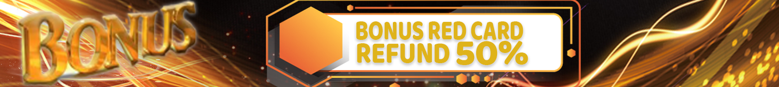 Bonus Red Card Refund 50%